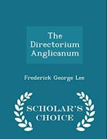 The Directorium Anglicanum - Scholar's Choice Edition af Frederick George Lee