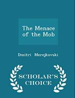 The Menace of the Mob - Scholar's Choice Edition af Dmitri Merejkovski