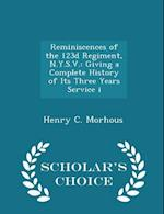 Reminiscences of the 123d Regiment, N.Y.S.V.: Giving a Complete History of Its Three Years Service i - Scholar's Choice Edition af Henry C. Morhous