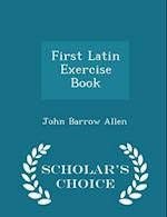 First Latin Exercise Book - Scholar's Choice Edition