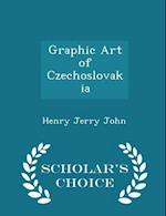 Graphic Art of Czechoslovakia - Scholar's Choice Edition