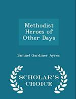 Methodist Heroes of Other Days - Scholar's Choice Edition af Samuel Gardiner Ayres