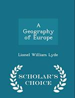 A Geography of Europe - Scholar's Choice Edition