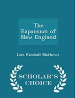 The Expansion of New England - Scholar's Choice Edition af Lois Kimball Mathews