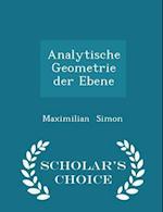 Analytische Geometrie der Ebene - Scholar's Choice Edition