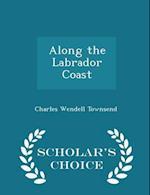 Along the Labrador Coast - Scholar's Choice Edition