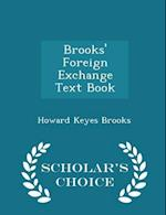 Brooks' Foreign Exchange Text Book - Scholar's Choice Edition af Howard Keyes Brooks