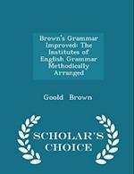 Brown's Grammar Improved af Goold Brown