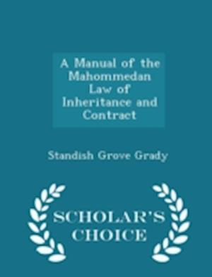 A Manual of the Mahommedan Law of Inheritance and Contract - Scholar's Choice Edition
