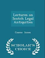 Lectures on Scotch Legal Antiquities - Scholar's Choice Edition af Cosmo Innes