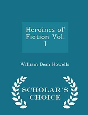 Heroines of Fiction Vol. I - Scholar's Choice Edition