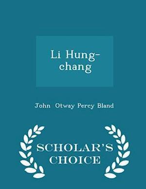 Li Hung-chang - Scholar's Choice Edition