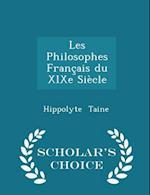 Les Philosophes Francais Du Xixe Siecle - Scholar's Choice Edition af Hippolyte Taine