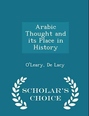 Arabic Thought and its Place in History - Scholar's Choice Edition