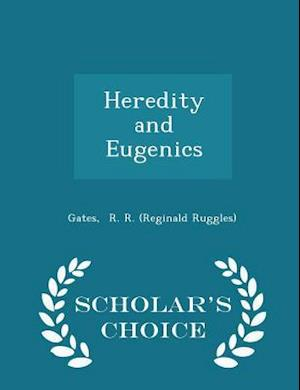 Heredity and Eugenics - Scholar's Choice Edition
