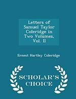 Letters of Samuel Taylor Coleridge in Two Volumes, Vol. II - Scholar's Choice Edition af Ernest Hartley Coleridge