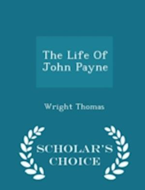 The Life Of John Payne - Scholar's Choice Edition