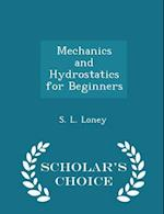 Mechanics and Hydrostatics for Beginners - Scholar's Choice Edition
