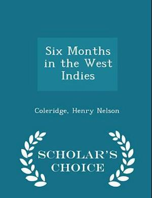 Six Months in the West Indies - Scholar's Choice Edition