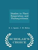 Studies in Plant Respiration and Photosynthesis - Scholar's Choice Edition