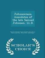Johnsoniana. Anecdotes of the Late Samuel Johnson, LL.D. - Scholar's Choice Edition af Richard Cumberland
