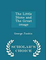 The Little Stone and The Great image - Scholar's Choice Edition
