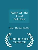 Some of the First Settlers - Scholar's Choice Edition af Henry Martyn Kieffer