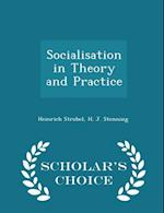 Socialisation in Theory and Practice - Scholar's Choice Edition af Heinrich Strobel