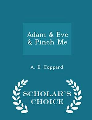 Adam & Eve & Pinch Me - Scholar's Choice Edition