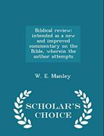 Biblical review: intended as a new and improved commentary on the Bible, wherein the author attempts - Scholar's Choice Edition