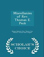 Miscellanies of Rev. Thomas E. Peck - Scholar's Choice Edition