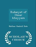 Rubaiyat of Omar Khsyyam - Scholar's Choice Edition af Nathan Haskell Dole