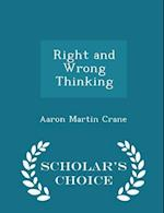 Right and Wrong Thinking - Scholar's Choice Edition af Aaron Martin Crane