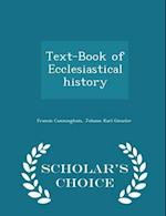 Text-Book of Ecclesiastical History - Scholar's Choice Edition af Francis Cunningham