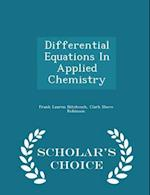Differential Equations In Applied Chemistry - Scholar's Choice Edition