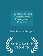 Translation and Translations; Theory and Practice - Scholar's Choice Edition