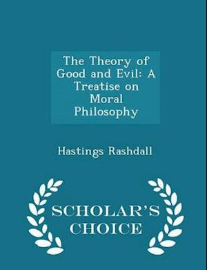 The Theory of Good and Evil: A Treatise on Moral Philosophy - Scholar's Choice Edition