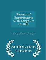 Record of Experiments with Sorghum in 1891 - Scholar's Choice Edition af Harvey Washington Wiley, Guilford Lawson Spencer, Albert Augustus Denton