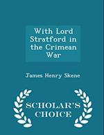 With Lord Stratford in the Crimean War - Scholar's Choice Edition af James Henry Skene