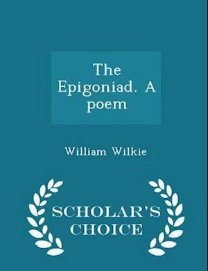 The Epigoniad. A poem - Scholar's Choice Edition