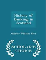 History of Banking in Scotland - Scholar's Choice Edition af Andrew William Kerr