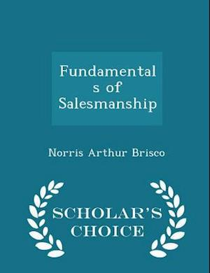 Fundamentals of Salesmanship - Scholar's Choice Edition