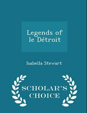 Legends of le Détroit - Scholar's Choice Edition