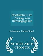 Staatslehre. Im Auszug Neu Herausgegeben - Scholar's Choice Edition af Friedrich Julius Stahl