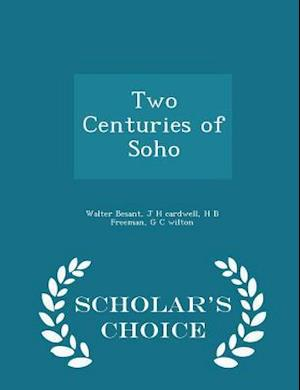 Two Centuries of Soho - Scholar's Choice Edition
