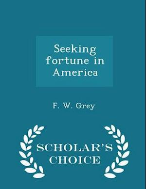 Seeking fortune in America - Scholar's Choice Edition