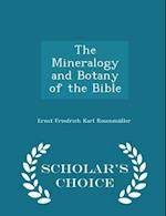 The Mineralogy and Botany of the Bible - Scholar's Choice Edition af Ernst Friedrich Karl Rosenmüller
