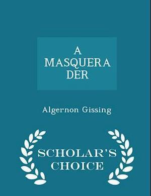 A Masquerader - Scholar's Choice Edition