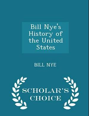 Bill Nye's History of the United States - Scholar's Choice Edition