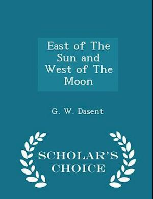 East of The Sun and West of The Moon - Scholar's Choice Edition